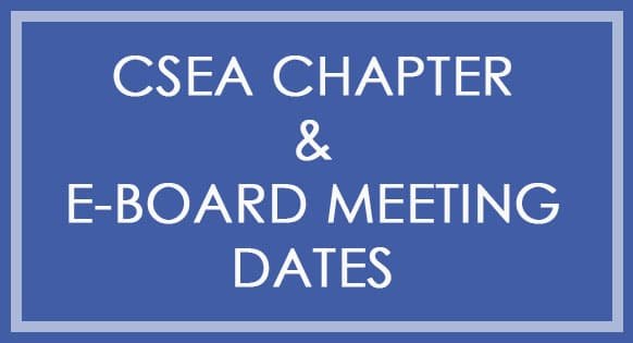 CSEA Chapter & E-Board Meetings Dates Posted
